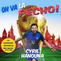 """Cyril Hanouna dévoile """"On va la pécho"""", sa chanson parodique pour la Coupe du Monde 2018"""
