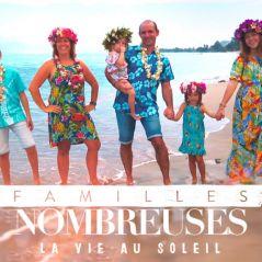 Familles nombreuses, la vie au soleil : faites connaissance avec 6 nouvelles familles !