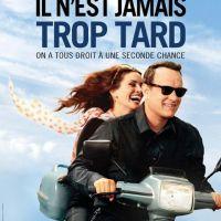 Il n'est jamais trop tard VIDEO.... bande annonce du film de Tom Hanks