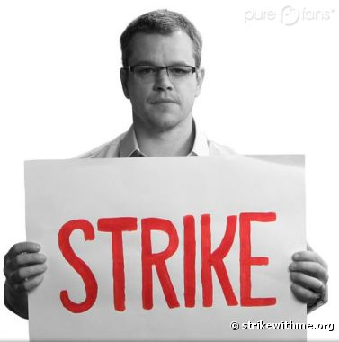 "Comme Matt Damon, posez avec une pancarte ""strike"" pour rallier sa cause."