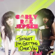 Carly Rae Jepsen : Tonight I'm Getting Over You version remixée avec Nicki Minaj