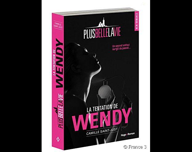 Plus belle la vie : un roman érotique centré sur Wendy