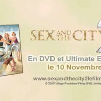 Sex and the City 2 ... le DVD sort aujourd'hui ... un extrait inédit