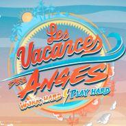 Les Vacances des Anges 4 : surprises, gros clashs, couples... ce qui vous attend !