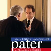 Pater le film avec Vincent Lindon en VIDEO ... 1ere bande annonce