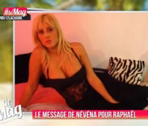 Les Princes de l'amour 2 : Nevena a laissé un message pour Raphaël dans Le Mag de NRJ 12