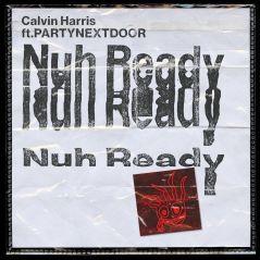 """Clip """"Nuh Ready Nuh Ready"""" : Calvin Harris fait un virage avec PARTYNEXTDOOR"""