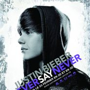 Never Say Never avec Justin Bieber ... la nouvelle affiche française et un nouvel extrait