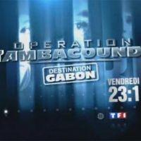 Opération Tambacounda : destination Gabon sur TF1 ce soir ... bande annonce