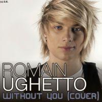 Romain Ughetto : sa reprise de Without You de David Guetta et Usher (VIDEO)