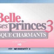 La Belle et ses princes 3 : surprises, clashs, pièges... On a vu les première images