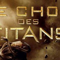 Le Choc des Titans ... LA sortie de la semaine !