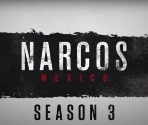 Narcos Mexico renouvelée pour une saison 3 par Netflix