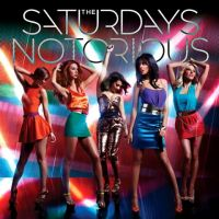 The Saturdays ... Ecoutez Notorious, leur nouveau single (AUDIO)