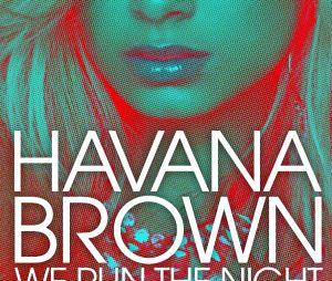 "Havana Brown ""We Run The Night"""