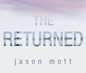 Couverture du livre The Returned de Jason Mott