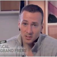 """Pascal le grand frère : """"Je ne pense aucunement à l'ancien Pascal"""""""