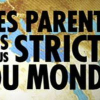 Les parents les plus stricts du monde ... nouvelle émission sur M6 en vidéo