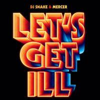 """""""Let's Get Ill"""" : DJ Snake dégaine un nouveau titre clubbing 🎶"""