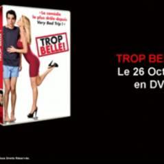 Trop Belle ! ... le DVD est sorti ... et voici la bande annonce