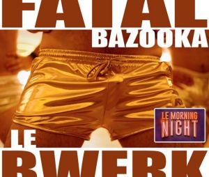 """Fatal Bazooka bientôt de retour avec un nouveau morceau """"Le Bwerk"""" !"""