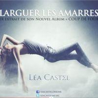 Léa Castel : Larguer Les Amarres, le son mélancolique de son come-back !