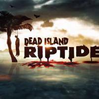 Dead Island Riptide : trailer de lancement sous les cocotiers et dans le sang