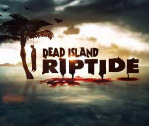 Le trailer de lancement de Dead Island Riptide