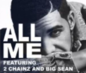 Drake feat 2 Chainz, Big Sean - All me (audio)