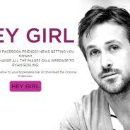 Ryan Gosling : Hey Girl, l'extension Google Chrome pour le voir partout sur le net