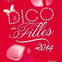 Le Dico des filles 2014 : le must have de l'ado curieuse
