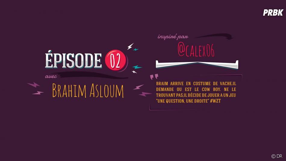 What Ze Teuf : Brahim Asloum était dans l'épisode 2