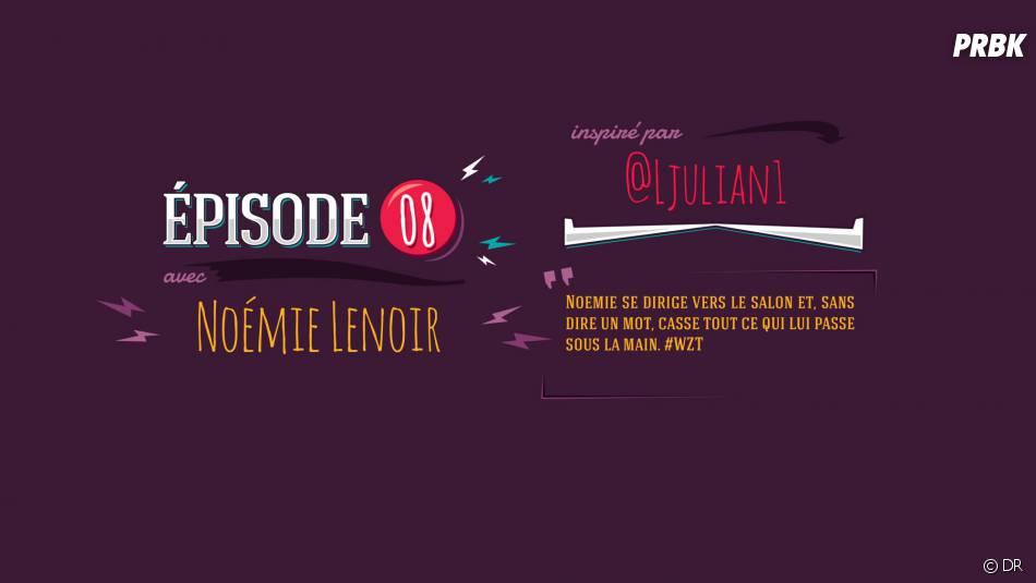 What Ze Teuf : Noémie Lenoir était dans l'épisode 8