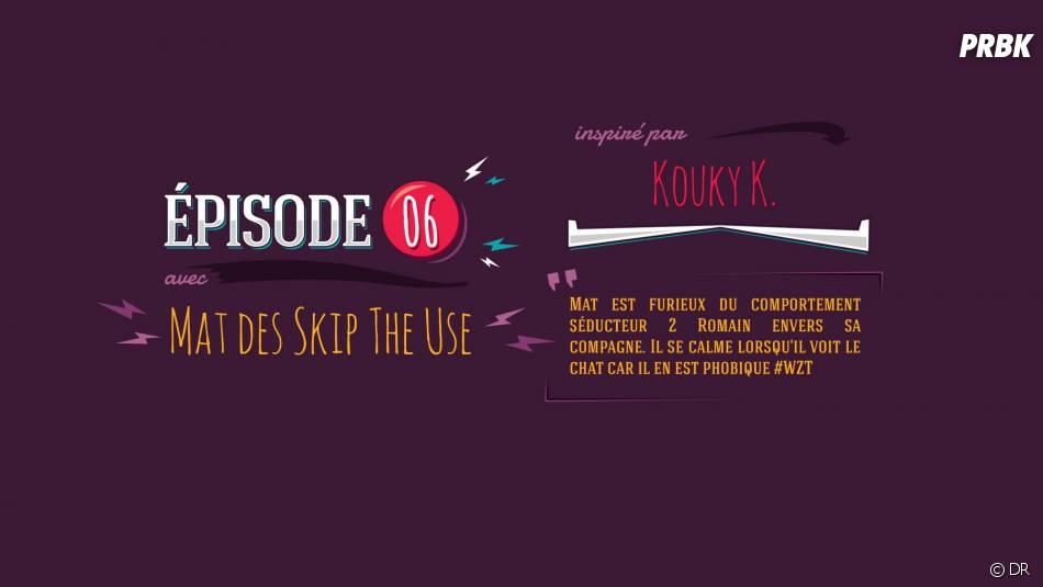 What Ze Teuf : Mat de Skip The Use était dans l'épisode 6
