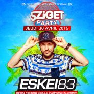 Sziget Party : la soirée événement à Montpellier avec Eskei83
