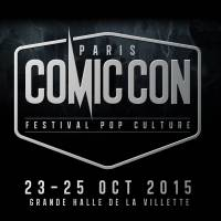 Comic Con Paris 2015 : 5 raisons de ne pas louper le salon parisien !