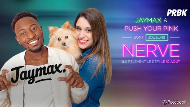 Nerve : proposer des défis à Jaymax et Push Your Pink le 10 août