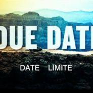 Date Limite ... la bande annonce du duo Downey Jr / Galifianakis