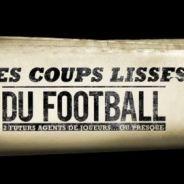 Les Coups Lisses du Football ... la web-série sur le foot de Canal Plus