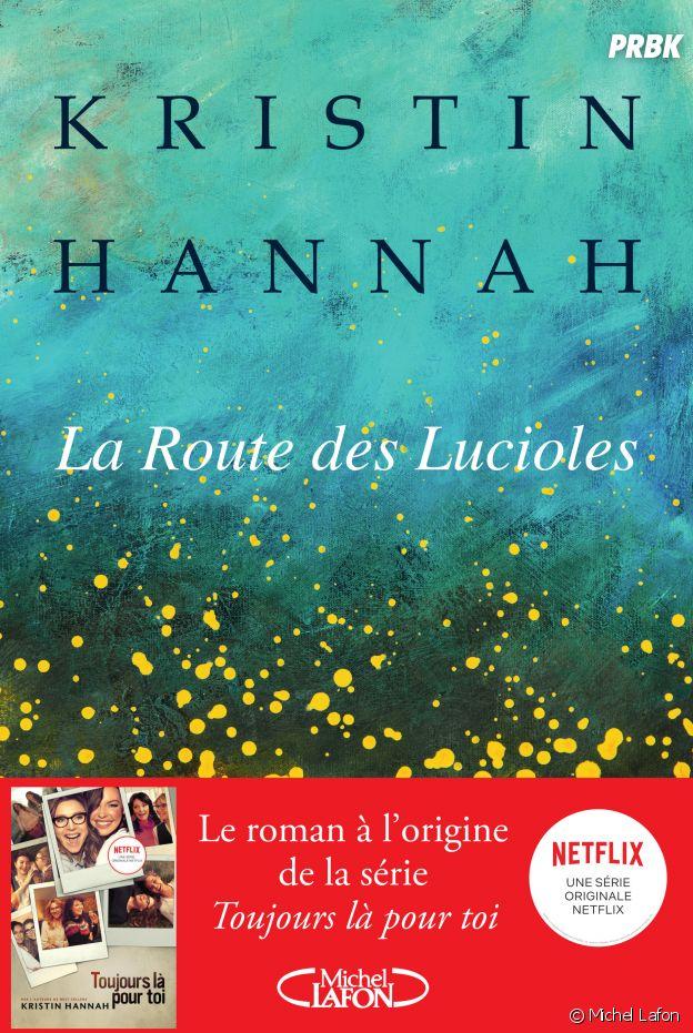 Le roman La route des lucioles qui a inspiré Toujours là pour toi