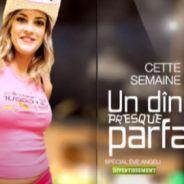 Un dîner presque parfait ''spécial Eve Angeli'' ... VIDEO ... cette semaine sur M6