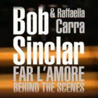 Bob Sinclar ... le making of de Far l'amore, son nouveau clip (VIDEO)