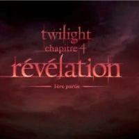Twilight 4 : la ''Révélation'' de la nouvelle bande annonce en VF (VIDEO)