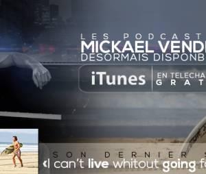 Le podcast d'une heure de Mickael Vendetta est intitulé : I Can't live without Go in for sport.