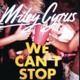 Le nouveau single de Miley Cyrus We Can't Stop dévoilé