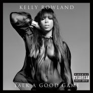 Kelly Rowland : Talk A Good Game, sans soutif sur la pochette de son nouvel album