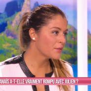 """Anaïs Camizuli et Julien, rupture confirmée : """"On ne va pas rester ensemble pour faire plaisir aux fans"""""""