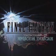 Final Fantasy 15 : la démo Duscae datée dans un nouveau trailer épique