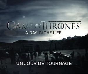Game of Thrones saison 5 : le documentaire A Day in the Life