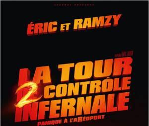 La tour 2 contrôle infernale : Eric et Ramzy de retour le 10 février 2016